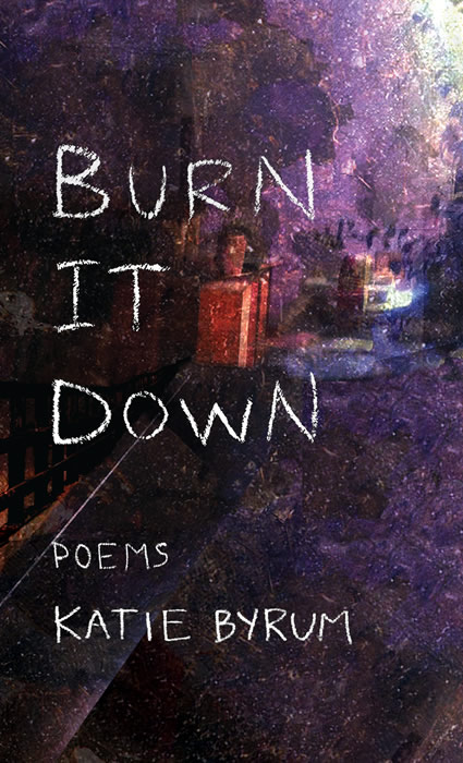 Cover Image: BURN IT DOWN by Katie Byrum